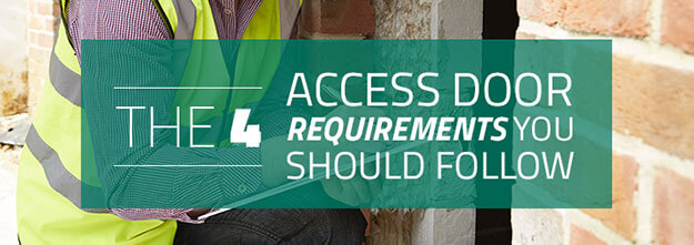 The 4 Access Door Requirements You Should Follow